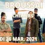 Broussaï / The Chillers